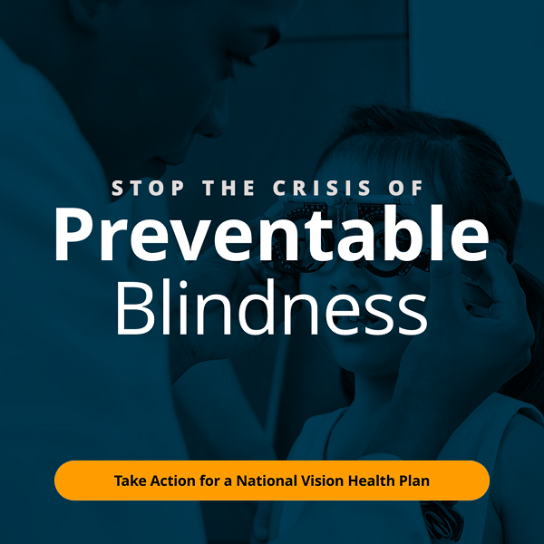 Stop the crisis of preventable blindness, take action now!